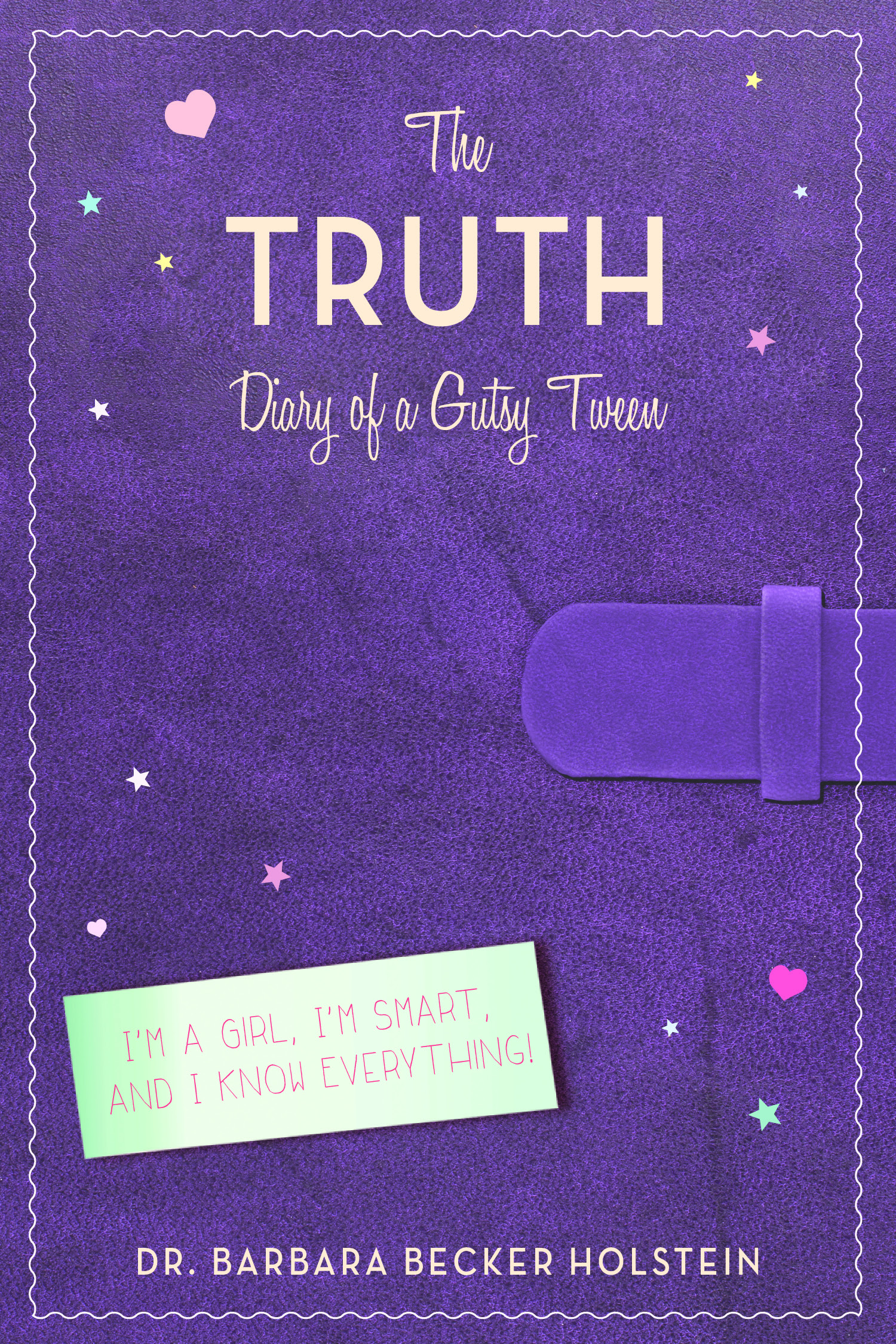 THE TRUTH: Diary of a Gutsy Tween!